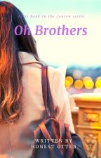 Oh Brothers by honestotter