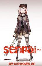 Senpai~ by CitrusMyLife