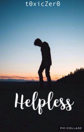 Helpless by t0xicZer0