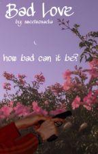 Bad Love by sweetrosaelia