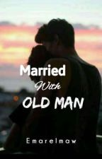Married with Old Man by emarelmaw