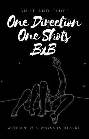 One Direction - Oneshots - BxB by alwaysadarklarrie