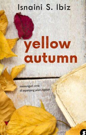 Yellow Autumn (Sudah Terbit) by IsnainiIbiz