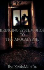 Bringing System Shop To The Apocalypse by XeolsMartin