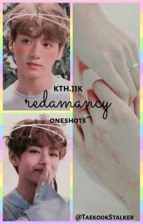 【Redamancy】   kth + jjk.     (Oneshots) by TaekookStalker