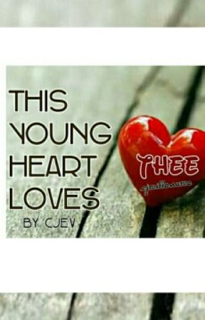 THIS YOUNG HEART LOVES THEE by gandathisgirL15