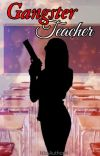 Gangster Teacher (COMPLETED) cover