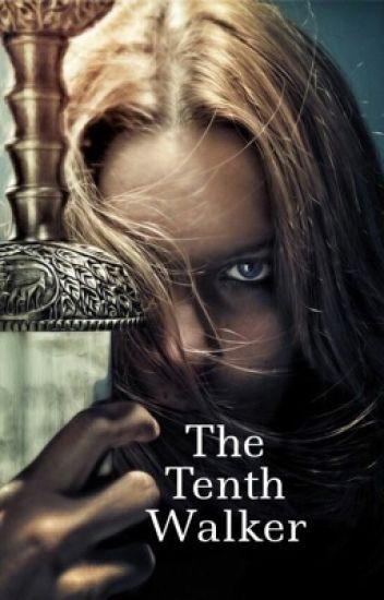 The Tenth Walker - Aragorn Fanfiction