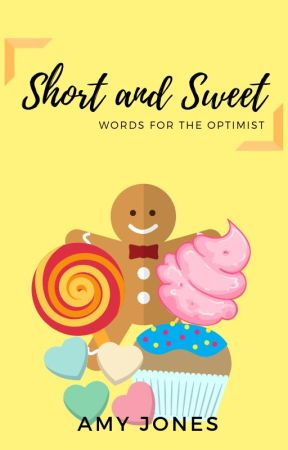 Short and Sweet: Words for the Optimist by CuriouslyIncurious