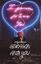G-Dragon and You by stickysweetspice