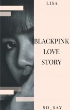 1st LISA (BLACKPINK LOVE STORY) by So_Say
