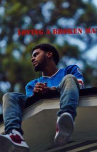 Loving A Broken Man (J.Cole Fanfiction) cover