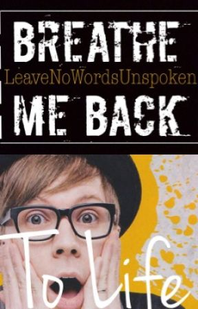 Breathe Me Back To Life •Patrick Stump+Fall Out Boy• by leavenowordsunspoken
