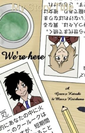 We're Here    Katsuki x Author , Kirishama x Author (Two different authors) by weeaboos2000
