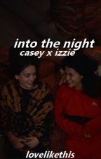 into the night [cazzie] by lovelikethis