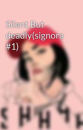 Silent But deadly(signora #1) by zaiqueenifa