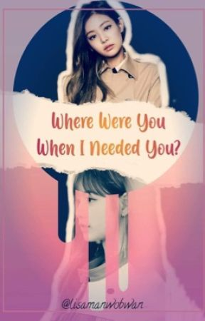Where Were You When I Needed You? (Jenlisa) by lisamanwobwan