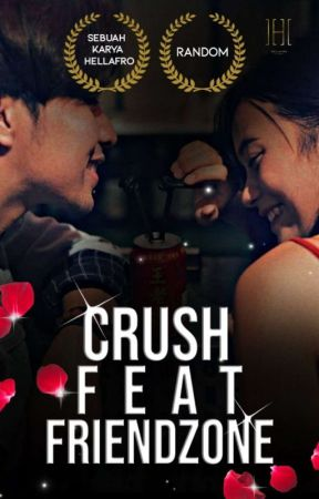 Crush feat Friendzone by hellafro