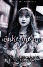 「 WAKE ME UP 」 E.O.C  by verumnocet
