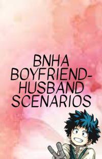 BNHA Boyfriend-Husband Scenarios cover