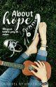 About Hope |√ by shellanvya