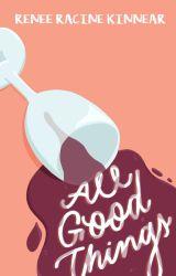 All Good Things by rdracine