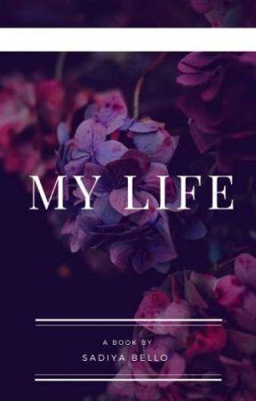 MY LIFE by HalimaAhmed_panti96