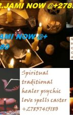 POWERFUL LOVE SPELLS BY DR.JAMIE +27837415180 Witchcraft & Magic Spells USA, UK by JamieJamie873