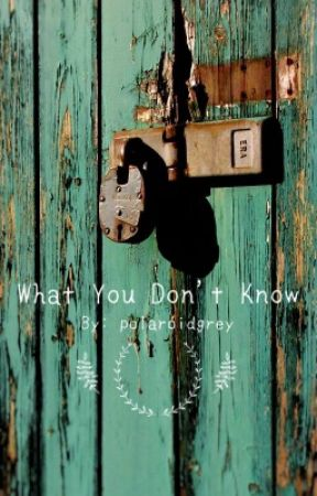 What You Don't Know by polaroidgrey