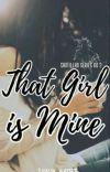 That Girl Is Mine (Santillan Series #2) cover