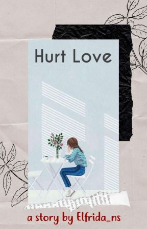 Hurt Love by Elfrida_ns