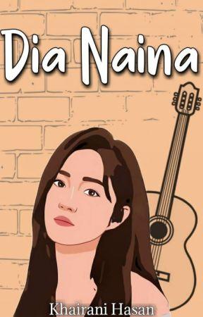 Dia Naina (Completed)  Sedang PO by khairanihasan