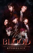 In My Blood | BTS by _Btsholics_