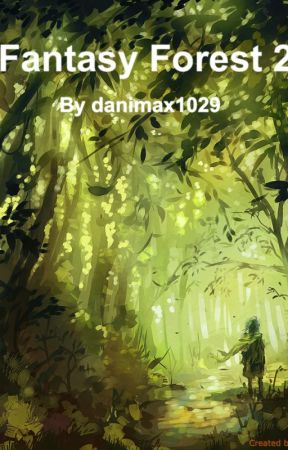 Fantasy Forest 2 (Yandere boys x reader) by danimax1029