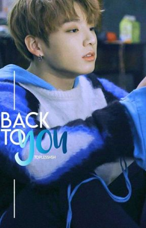 Back to you: Taekook  by Toplesshsk