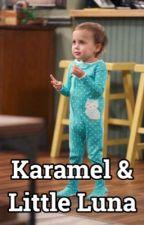 Karamel & Little Luna💞 by abbyzorel