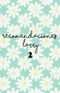 🔥Recomendaciones larry 2 🔥 cover