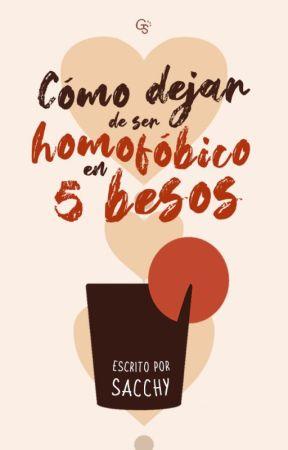 Cómo dejar de ser homofóbico en 5 besos by sacchy