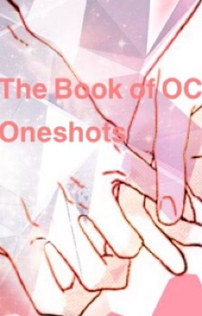 Romantic One-shots (OC Edition) by Xxanimecoolgirlxx