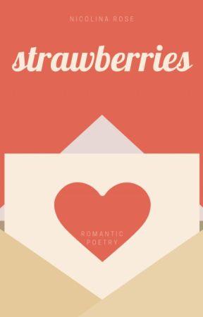 strawberries   romantic poetry by _nicolina