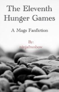 The Eleventh Hunger Games~ A Mags Fanfic cover