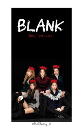 Blank | AU | Red Velvet [DISCONTINUED] by MSCBeating_14