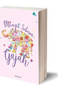 Mimpi Sebesar Gajah [SUDAH TERBIT] cover