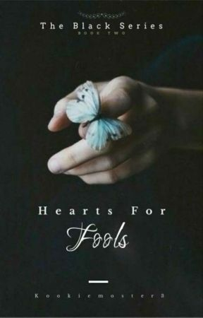 Hearts For Fools by kookiemoster3