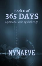 365 Days - Book II by -Nynaeve