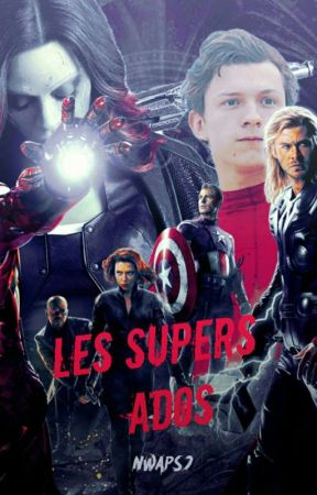 Les Supers Ados 1, le commencement  by Nwaps777