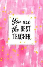 You Are The Best Teacher by cacaxzmx