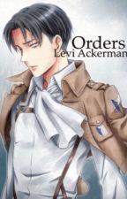Orders   Levi Ackerman  by SoleStories