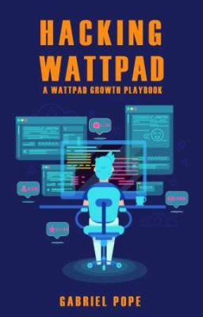 Hacking Wattpad by Gabriel_Pope