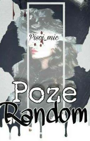 Poze random by Pisoi_mic